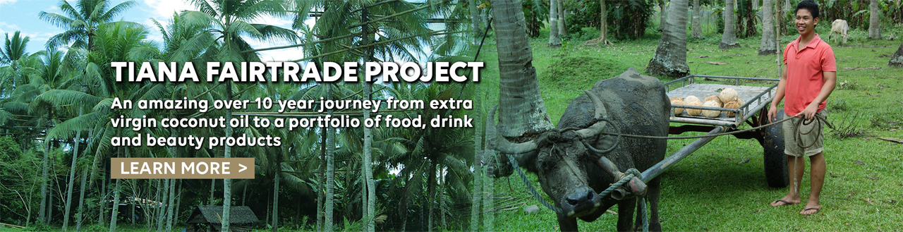 Tiana Fairtrade Project. An amazing over 10 year journey from extra virgin coconut oil to a portfolio of food, drink and eauty products. Learn more.